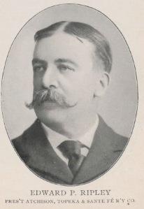 Atchison Topeka & Santa Fe Ry Edward P. Ripley